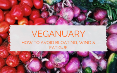 Veganuary – the nutrition tips you need to avoid bloating & fatigue