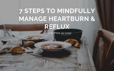 7 Steps to Mindfully Manage Acid Reflux & Heartburn